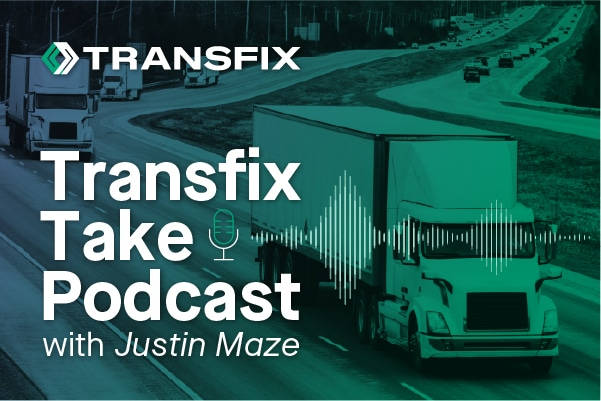 The Transfix Take Podcast: Keeping Your Up to Date On All Things Freight